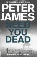 Peter James - Need You Dead